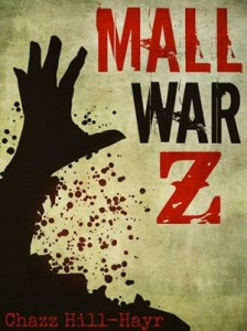 Mall War Z by Chazz Hill-Hayr