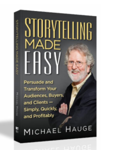 Storytelling Made Easy by Michael Hauge