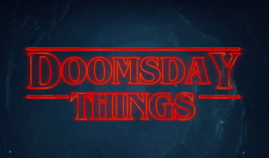 Doomsday Things - Dru Jasper at Comic Con_Stranger Things have happened