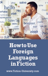 How to Use Foreign Languages in Your Novel